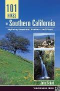 101 Hikes in Southern California Exploring Mountains Seashore & Desert