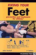Fixing Your Feet 3rd Edition Prevention & Treatm