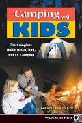 Camping with Kids: The Complete Guide to Car, Tent, and RV Camping
