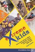 Extreme Kids: Ht Connect with Your Children Through Todays Extreme (and Not So Extreme) Sports