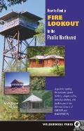 How To Rent a Fire Lookout in PNW 2ND Edition