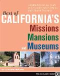 Best of California's Missions, Mansions, and Museums: A Behind-The-Scenes Guide to the Golden State's Historic and Cultural Treasures
