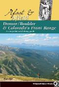 Afoot & Afield Denver/Boulder and Colorado's Front Range: A Comprehensive Hiking Guide (Afoot & Afield)