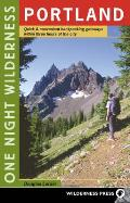 One Night Wilderness Portland: Quick and Convenient Backcountry Getaways Within Three Hours of the City Cover