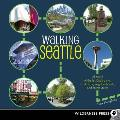 Walking Seattle: 35 Tours of the Jet City's Parks, Landmarks, Neighborhoods, and Scenic Views