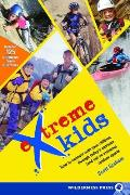 Extreme Kids: HT Connect with Your Children through Todays Extreme (And Not so Extreme) Sports Cover