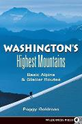Washington's Highest Mountains: Basic Alpine and Glacier Routes