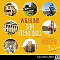 Walking San Francisco: 33 Savvy Tours Exploring Steep Streets, Grand Hotels, Dive Bars, and Waterfront Parks
