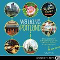 Walking Portland: 30 Tours of Stumptown's Funky Neighborhoods, Historic Landmarks, Park Trails, Farmers Markets, and Brewpubs (Walking)