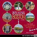 Walking Boston 34 Tours Through Beantowns Cobblestone Streets Historic Districts Ivory Towers & Bustling Waterfront