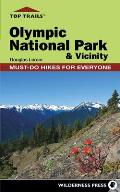 Top Trails: Olympic National Park & Vicinity (Top Trails: Must-Do Hikes)