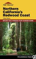 Top Trails: Northern California's Redwood Coast: Must-Do Hikes for Everyone (Top Trails)