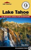 Top Trails: Lake Tahoe: Must-Do Hikes for Everyone (Top Trails)