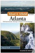 Afoot and Afield: Atlanta: A Comprehensive Hiking Guide (Afoot and Afield)