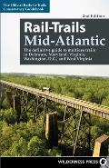 Rail-Trails Mid-Atlantic: The Definitive Guide to Multiuse Trails in Delaware, Maryland, Virginia, Washington, D.C., and West Virginia (Rail-Trails)