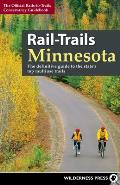 Rail-Trails Minnesota: The Definitive Guide to the State's Best Multiuse Trails (Rail-Trails)