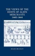 The Views of the Hosts of Alien Merchants, 1440-1444