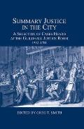 Summary Justice in the City: A Selection of Cases Heard at the Guildhall Justice Room, 1752-1781