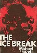 The Ice Break: An Opera in Three Acts