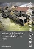 Archaeology of the Newland: Excavations in King's Lynn, Norfolk