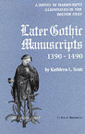 Later Gothic Manuscripts, 1390-1490 #6: Later Gothic Manuscripts 1390-1490