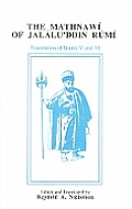 The Mathnawi of Jalalu'ddin Rumi, Volume VI