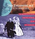 This Enchanted Isle The Neo Romantic Vision from William Blake to the New Visionaries
