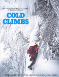 Cold Climbs in Britain: The Great Snow & Ice Climbs of the British Isles