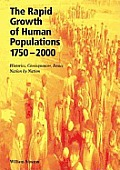 Rapid Growth of Human Populations 1750-2000, The: Histories, Consequences, Issues Nation by Nation Cover
