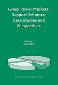 Green Power Markets: Support Schemes, Case Studies and Perspectives