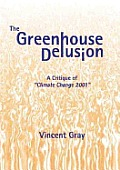 """Greenhouse Delusion, The: A Critique of """"Climate Change 2001"""""""