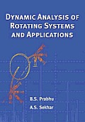 Dynamic Analysis of Rotating Systems and Applications