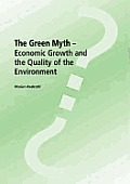 Green Myth, The: Economic Growth and the Quality of the Environment