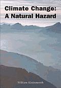 Climate Change: A Natural Hazard