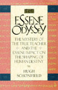 Essene Odyssey The Mystery Of The True