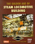 Golden Age of Steam Locomotive Building