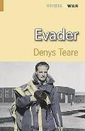 Evader: a Story of Escape and Evasion Behind Enemy Lines