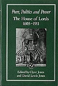 Peers, Politics and Power: House of Lords, 1603-1911