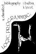 Logic Programming: A Classified Bibliography