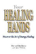 Your Healing Hands: Discover the Art of Energy Healing