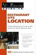 Restaurant Site Location: Finding, Negotiating & Securing the Best Food Service Site for Maximum Profit