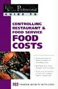 Controlling Restaurant & Food Service Food Costs: 365 Secrets Revealed