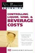 Controlling Liquor, Wine & Beverage Costs