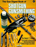 The Gun Digest Book of Shotgun Gunsmithing
