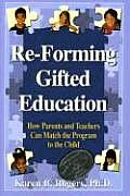 Re Forming Gifted Education Matching the Program to the Child