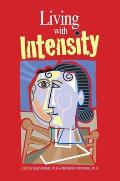 Living with Intensity Understanding the Sensitivity Excitability & Emotional Development of Gifted Children Adolescents & Adults