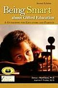Being Smart about Gifted Education: A Guidebook for Parents and Educators