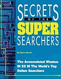 Secrets of Super Searchers (Super Searchers Series)