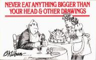 Never Eat Anything Bigger Than Your Head: And Other Drawings