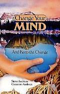 Change Your Mind & Keep the Change Advanced Nlp Submodalities Interventions